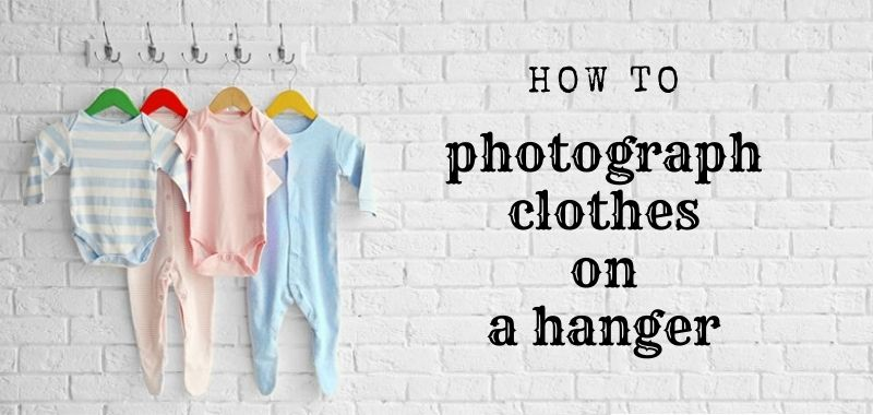 How to Photograph Clothes on a Hanger