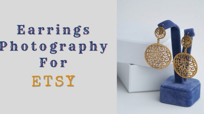 How to Photograph Earrings for Etsy